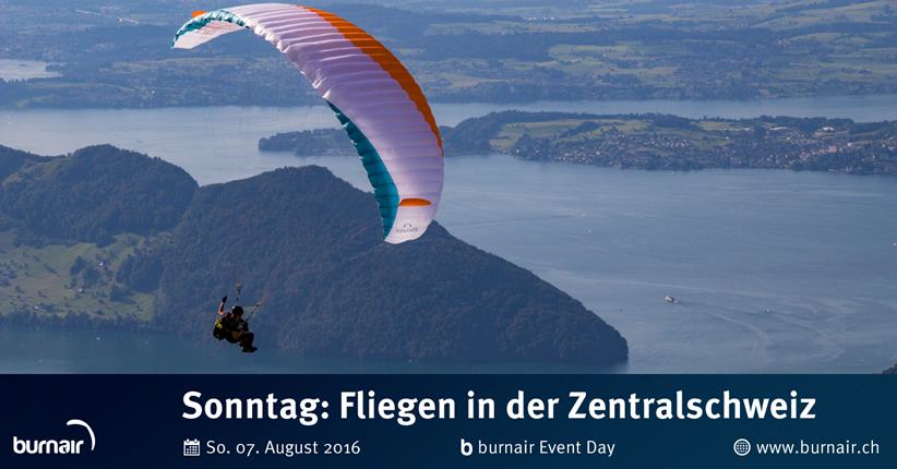 burnair Event Day - 07. Aug. 2016 - Fliegen in der Zentralschweiz